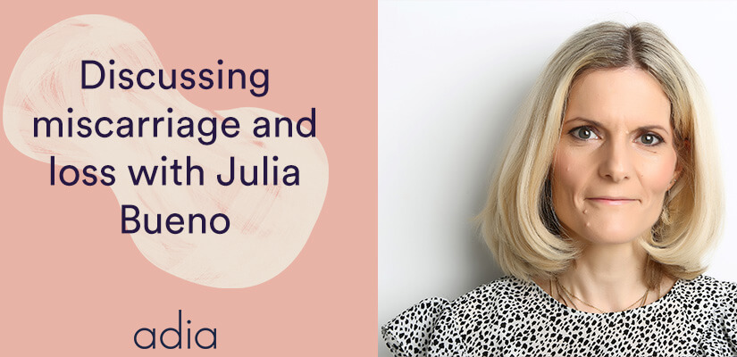 discussing miscarriage and loss with Julia Bueno
